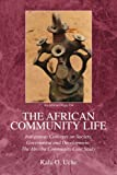 The African Community Life, Kalu O. Uche, 1425770460