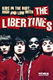 Kids in the Riot: High and Low with The Libertines