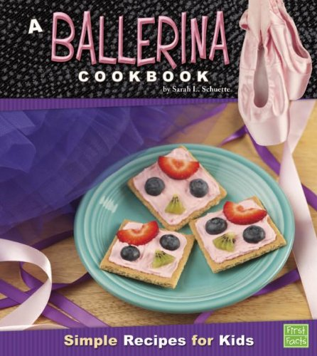 A Ballerina Cookbook: Simple Recipes for Kids (First Cookbooks)