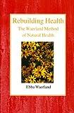 Rebuilding Health : The Waerland Method, Waerland, Ebba, 0718891295