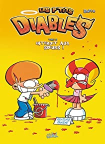 Les P'tits Diables, tome 9 : Interdit aux soeurs ! par Dutto