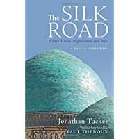 The Silk Road- Central Asia: A Travel Companion