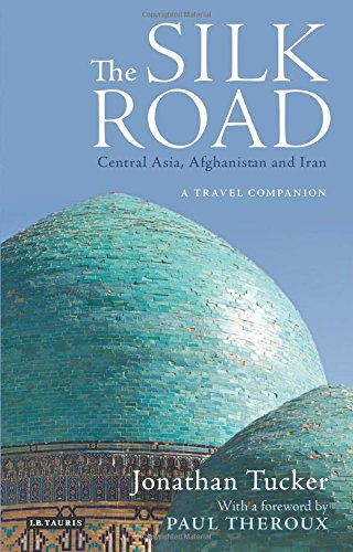 Silk Road, The―Central Asia, Afghanistan and Iran: A Travel Companion ebook