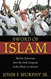 Sword of Islam, John F. Murphy, 1591020107