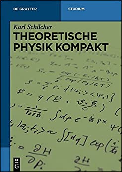 Theoretische Physik kompakt (de Gruyter Studium)