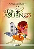 Utopía de sueños (Spanish Edition)