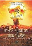 Reverse Engineering Vedic Vimanas: New Light on Ancient Indian Heritage (India Heritage)