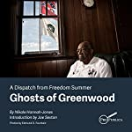 Ghosts of Greenwood: Dispatches from Freedom Summer | Nikole Hannah-Jones