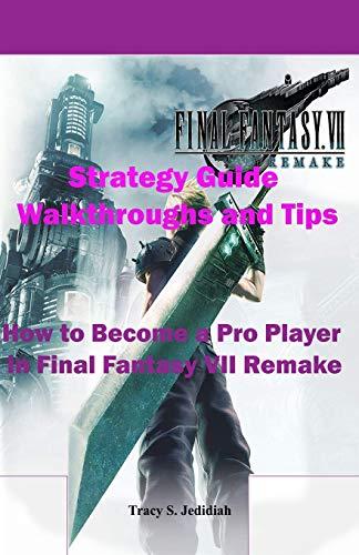 Final Fantasy 7 Remake Strategy Guide Walkthroughs