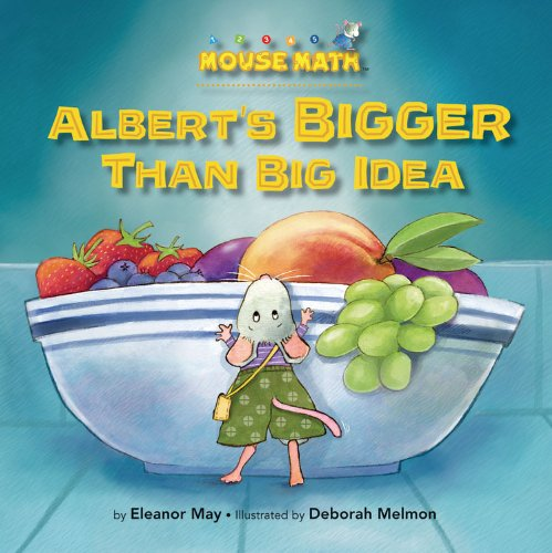Download Albert's Bigger Than Big Idea (Mouse Math) ebook