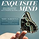 Exquisite Mind: How a New Paradigm Transformed My Life...and Is Sweeping the World Hörbuch von Terry Rubenstein, Brian Rubenstein Gesprochen von: Sally Mills
