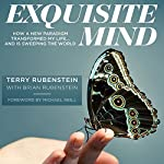 Exquisite Mind: How a New Paradigm Transformed My Life...and Is Sweeping the World | Terry Rubenstein,Brian Rubenstein