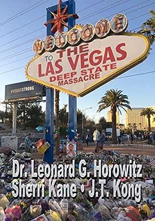 Las Vegas Deep State Massacre eBook: Horowitz, Leonard G, Kane, Sherri, Kong, J.T.: Kindle Sto - Amazon.com