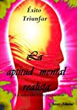 La Aptitud Mental Realista, la Solucion a Tus Problemas, Javier Almenar, 1479279099
