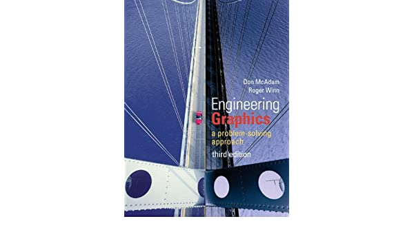 Engineering Graphics and Design: A Problem-Solving Approach (with ...