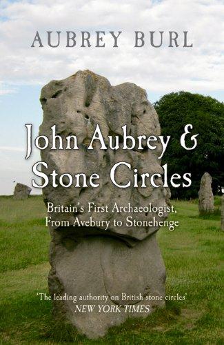 John Aubrey & Stone Circles: Britain's First Archaeologist from Avebury to Stonehenge - Avebury Stone Circle