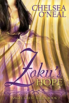 Zoku's Hope: Angel Crest Series Book 2 by [O'Neal, Chelsea]
