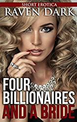 Four Billionaires and a Bride: (Billionaires, group situations, dominance and submission)