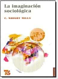 Imaginacion sociologica, la (Sociologia): Amazon.es: C