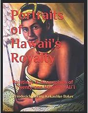 Portraits of Hawaii's Royalty: Paintings & Biographies of Twenty-one Hawaiian Ali`i