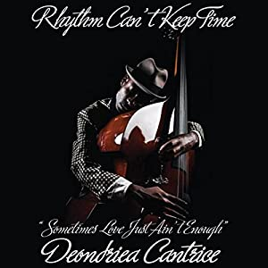 Rhythm Can't Keep Time Audiobook