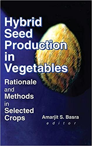 Book Hybrid Seed Production in Vegetables: Rationale and Methods in Selected Crops (Monograph Published Simultaneously As the Journal of New Seeds, 3/4)