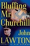 Bluffing Mr. Churchill (Inspector Troy Thriller Book 4)
