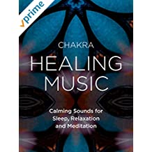 Chakra Healing Music - Calming Sounds for Sleep, Relaxation and Meditation