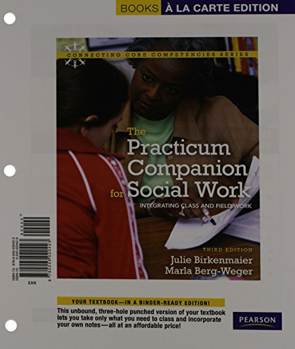 The Practicum Companion for Social Work: Integrating Class and Field Work, Books a la Carte Edition (3rd Edition)
