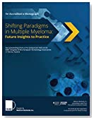 Shifting Paradigms in Multiple Myeloma: Future Insights to Practice: An accredited e-Monograph
