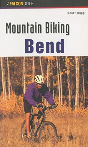 Mountain Biking Bend Oregon (Regional Mountain Biking Series)