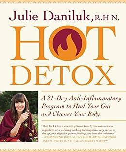Hot detox a 21 day anti inflammatory program to heal your gut and hot detox a 21 day anti inflammatory program to heal your gut and fandeluxe Gallery