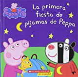 La Primera Fiesta De Pijamas De Peppa (Peppa's First Sleepover) (Turtleback School & Library Binding Edition) (Peppa Pig) (Spanish Edition)