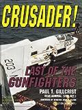 Crusader!, Paul T. Gillcrist, 0887407668