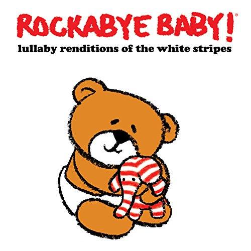 Seven Nation Army By Rockabye Baby On Amazon Music