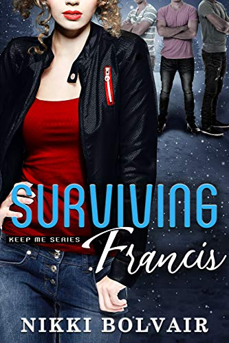 Surviving Francis (Keep Me Series Book 2)