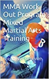 ufc fight programs - MMA Work Out Program Mixed Martial Arts Training: Nobody Will Fight With You