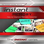 Instant Memory: How to Improve Memory Instantly: INSTANT Series | The INSTANT-Series