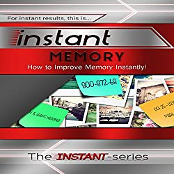 Instant Memory: How to Improve Memory Instantly