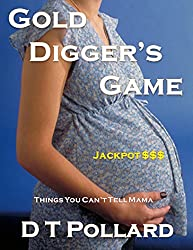Gold Digger's Game - Things You Can't Tell Mama