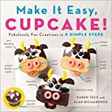 img - for Make It Easy, Cupcake!: Fabulously Fun Creations in 4 Simple Steps book / textbook / text book