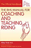 BHS Manual for Coaching and Teaching Riding (British Horse Society)