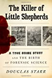 The Killer of Little Shepherds, Douglas Starr, 0307266192