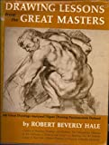 Drawing Lessons from the Great Masters, Hale, Robert B., 0823014002