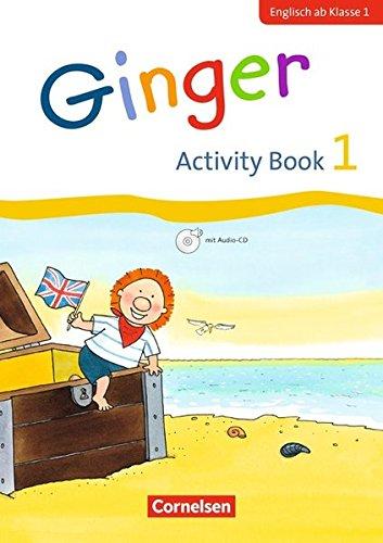 Ginger - Early Start Edition - Neubearbeitung: 1. Schuljahr - Activity Book: Mit Audio-CD