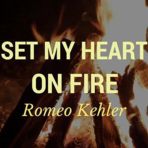 Set My Heart on Fire (Set Fire My On Heart)