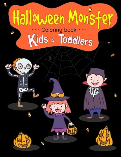 Halloween Monster Coloring Book for Kids & Toddlers: Halloween Coloring: Children Activity Books for Kids Ages 2-4, 4-8, Boys, Girls, Fun Early ... Coloring Book (Happy Halloween Coloring Book)]()