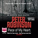 Piece of my Heart : Inspector Banks, Book 16 | Peter Robinson