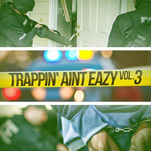 Trappin Ain't Easy, Vol. 3 [Ex...