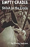 Empty Cradle: Shiloh in the Circle (Volume 2)